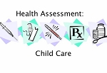 Health Assessment:  Child Care