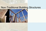 Non-Traditional Building Structures