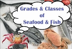 Grades and Classes: Seafood & Fish