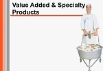 Value Added & Specialty Products