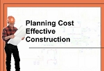 Planning Cost Effective Construction