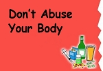 Don't Abuse Your Body