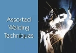 Assorted Welding Techniques