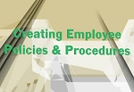 Creating Employee Policies & Procedures