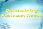 Determining Customer Needs