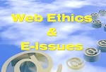 Web Ethics & E-Issues