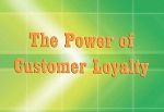 The Power of Customer Loyalty