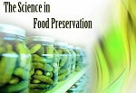 The Science in Food Preservation