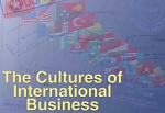 The Cultures of International Business