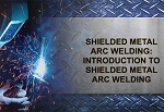 Shielded Metal Arc Welding: Preparation & Safety