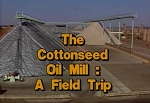 Field Trip: Cottonseed Oil Mill