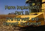 Farm Implements: Pre-Harvest & Harvest