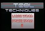 Large Wood Power Tools II: Safety, Operation & ID