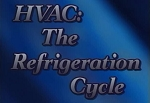 HVAC: The Refrigeration Cycle