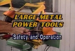 Large Metal Power Tools: Safety & Operation