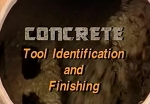 Concrete: Tool ID & Finishing