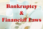 Bankruptcy & Financial Laws