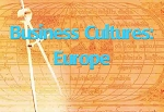 Business Cultures:  Europe