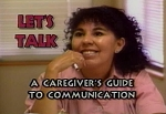 Let's Talk: A Caregiver's Guide to Communication
