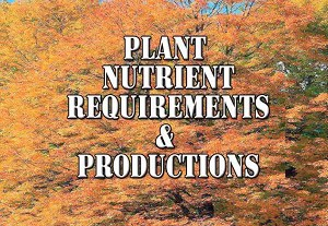 Plant Nutrient Requirements & Productions
