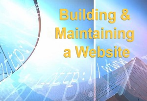 Building & Maintaining a Website