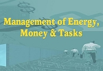 Management of Energy, Money & Tasks