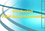 Producing Print Advertisements