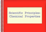 Scientific Principles: Chemical Properties