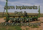 Farm Implements: Planting & Cultivation