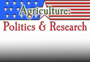 Agriculture: Politics & Research